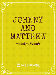 Johnny and Matthew