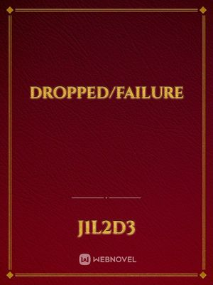 Dropped/failure