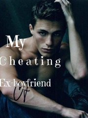 My cheating ex-boyfriend