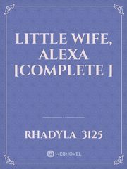 LITTLE WIFE, ALEXA [COMPLETE ]