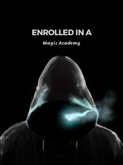 Enrolled In A Magical Academy