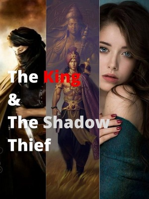 The King & the shadow thief