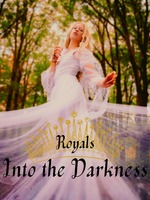 Royals Into the Darkness