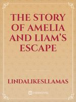The Story of Amelia and Liam's Escape
