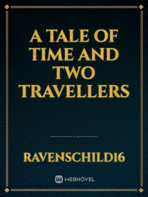 A Tale of Time and Two Travellers