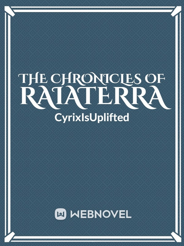 The Chronicles Of Raiaterra