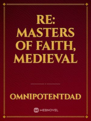 RE: Masters of Faith, Medieval