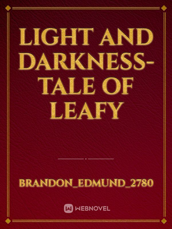 Light and Darkness- Tale of Leafy