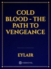 Cold Blood - The Path To Vengeance