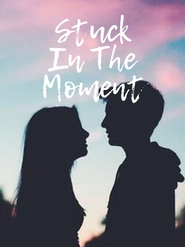 Stuck In The Moment