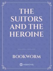 The Suitors and the Heroine