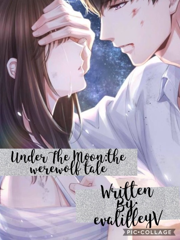 Under the moon: a werewolf tale