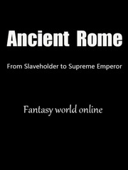 Ancient Rome: From Slaveowner to Supreme Emperor
