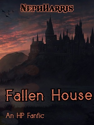 Fallen House - Harry Potter Fanfic