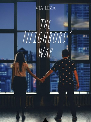 The Neighbors' War