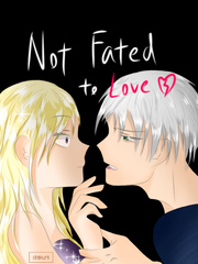 Not Fated To Love