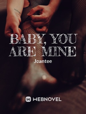Baby, You Are Mine