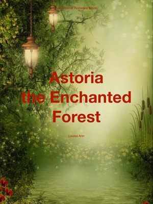 Astoria the Enchanted Forest