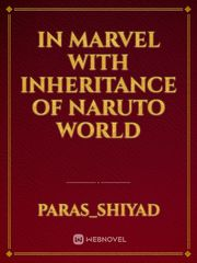 In Marvel with Inheritance of Naruto World
