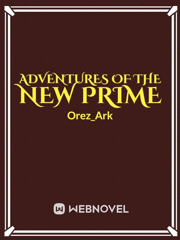 ADVENTURES OF THE NEW PRIME