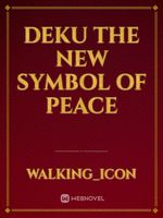 DEKU THE NEW SYMBOL OF PEACE