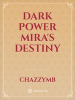 Dark Power Mira's Destiny