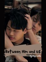 Between Him and Us