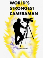 World's Strongest Cameraman