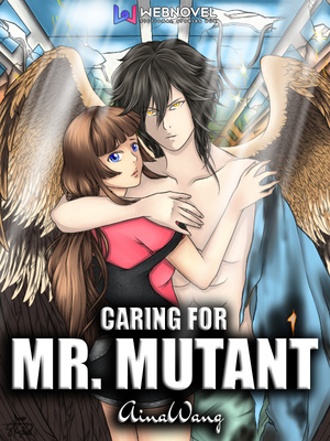 Caring for Mr. Mutant