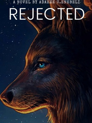 Rejected (A Werewolf Story)