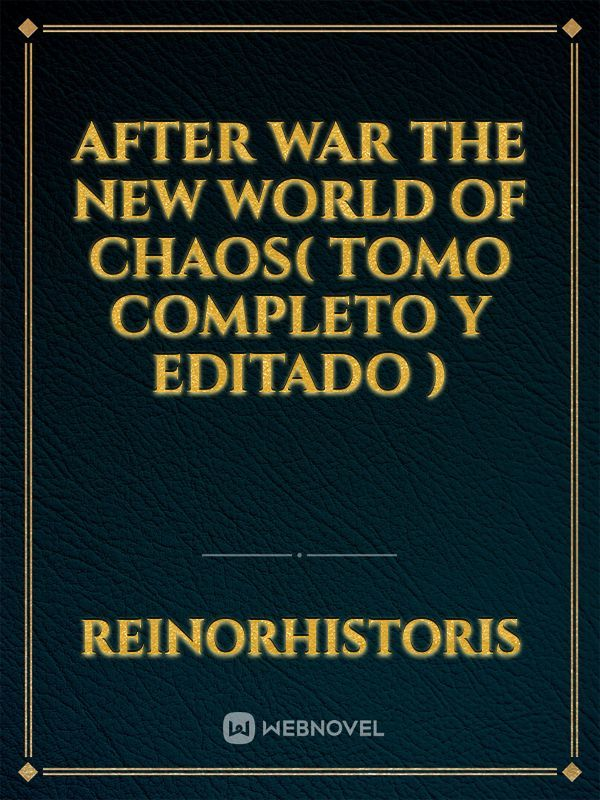 After War The New World of Chaos( tomo completo y EDiTADO )