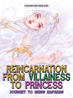 Reincarnation From Villainess to Princess: Journey to Being Empress
