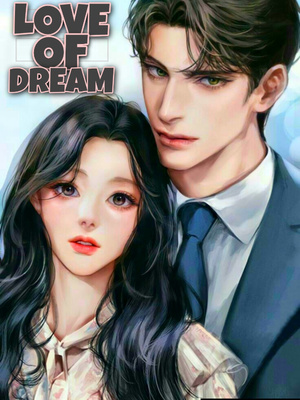 LOVE OF DREAM