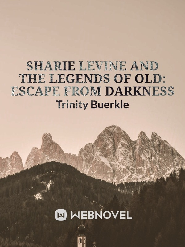 Sharie Levine and the Legends of Old: Escape From Darkness