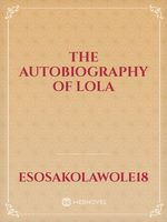 The Autobiography Of Lola