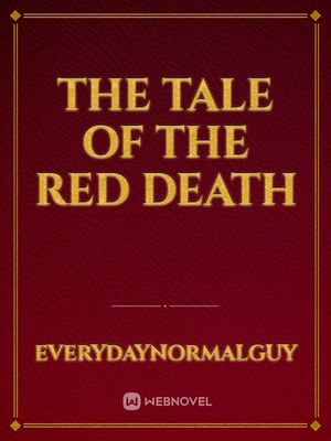 The tale of the red death