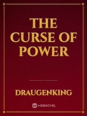 The Curse of Power
