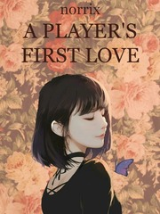 A Player's First Love
