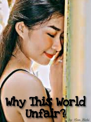 Why This World Unfair?