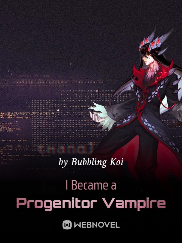 I Became a Progenitor Vampire