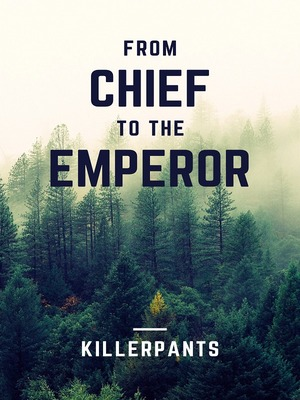 FROM CHIEF TO THE EMPEROR
