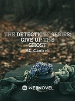 The Detective Series: Give up the Ghost