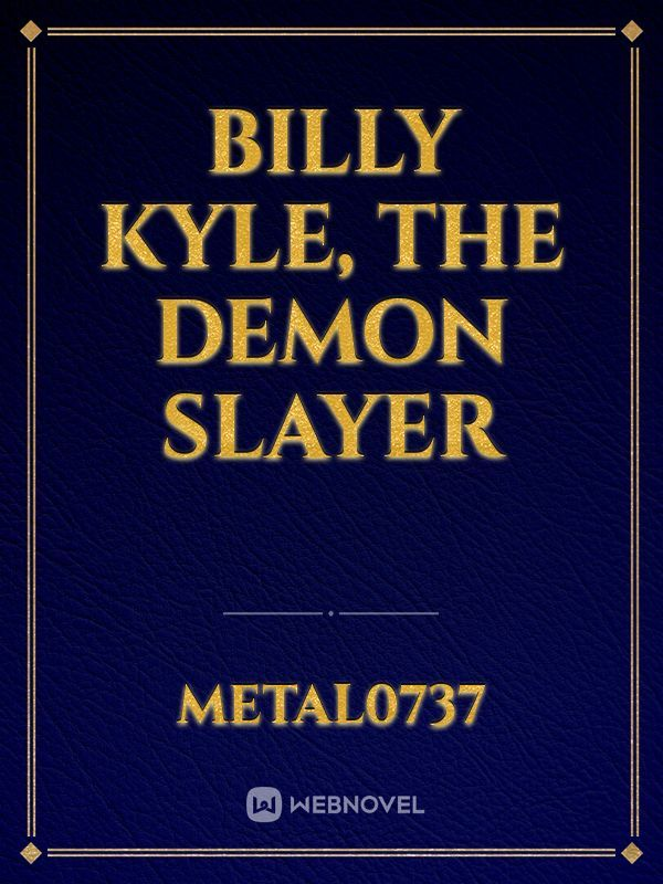 Billy Kyle, the demon slayer