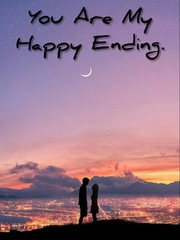You Are My Happy Ending.