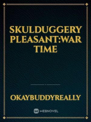 Skulduggery pleasant:War Time
