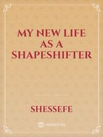 My new life as a shapeshifter