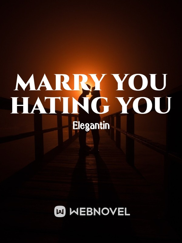 Marry You Hating You