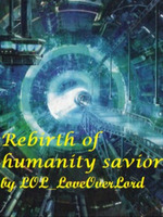 Rebirth of humanity savior