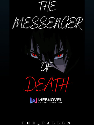 THE MESSENGER OF DEATH