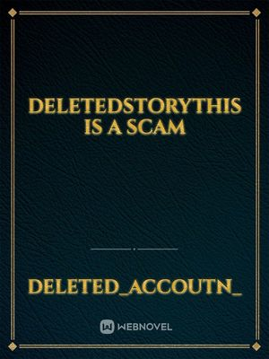 deletedstorythis is a scam